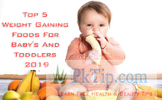 Top 5 Weight Gaining Foods For Baby's And Toddlers 2019