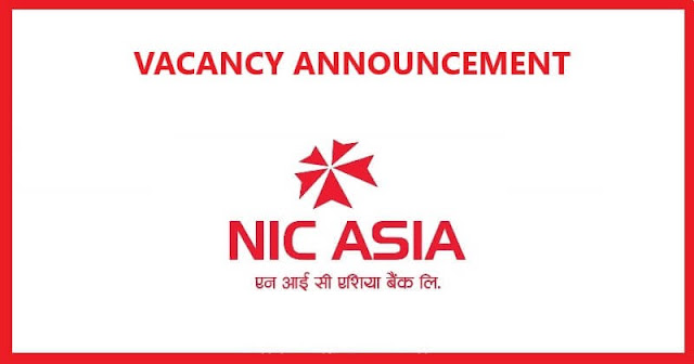 NIC ASIA Bank Vacancy Notice