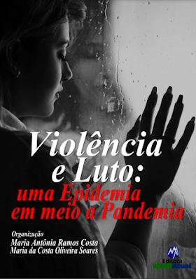Violência e Luto: uma Epidemia em meio a Pandemia