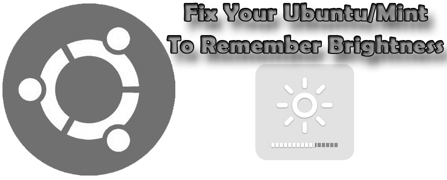 Save & Fix: Ubuntu/Linux Mint Doesn't Remember Your Laptop Screen
