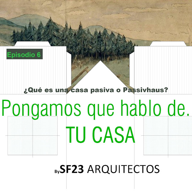 podcast de sf23 arquitectos de segovia sobre casas pasivas o passivhaus