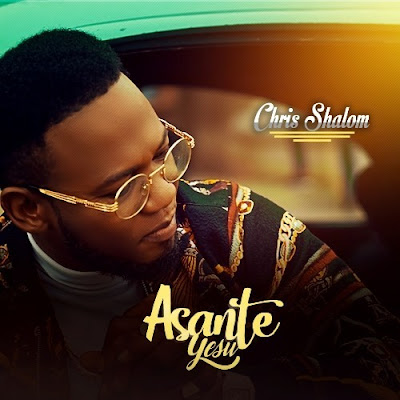 Chris Shalom - Asante Yesu Lyrics