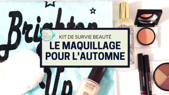 Kit de survie beauté: Le maquillage pour l'automne
