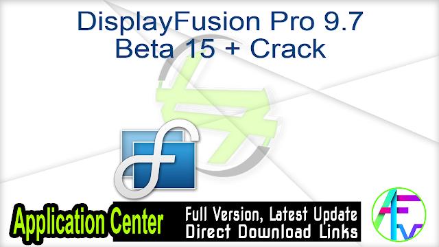 DisplayFusion Pro 9.7 Beta 15 + Crack