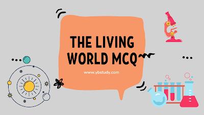 The Living World mcq for neet