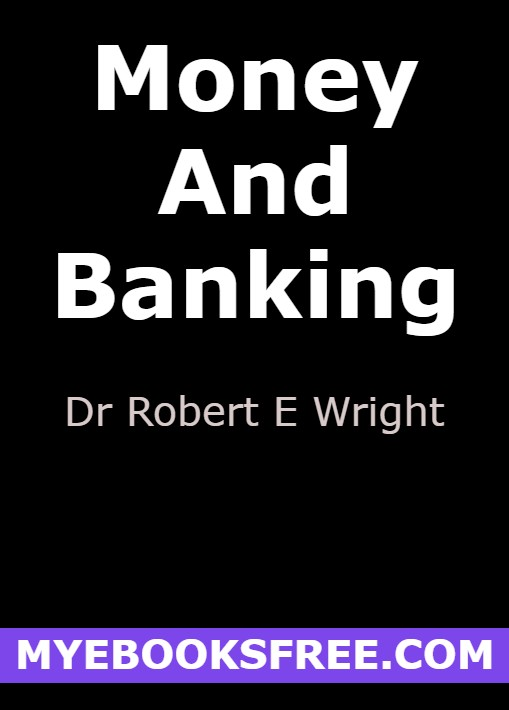 Money and Banking pdf by Dr Robert E Wright Free Download