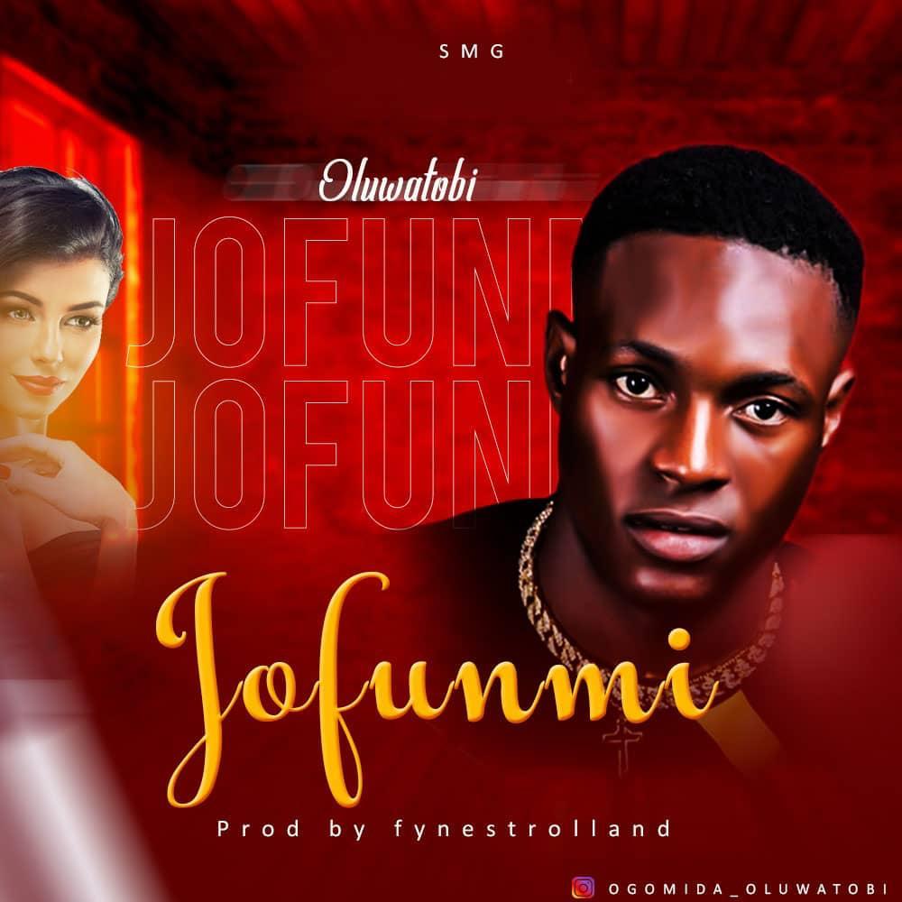 Music: Oluwatobi – Jofunmi