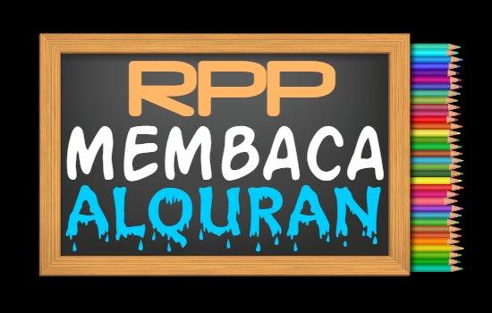 RPP PAI Kelas 2 Semester 2 Tahun 2020/2021, Materi Senang Bisa Membaca Alquran