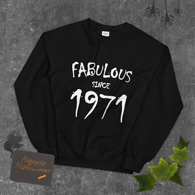 Fabulous Since 1971 Sweatshirt, 1971 Sweater, 50th Pullover, Fabulous Sweatshirt