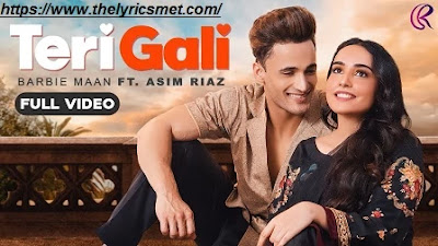 Teri Gali Song Lyrics | Barbie Maan Ft Asim Riaz | Vee | Guru Randhawa
