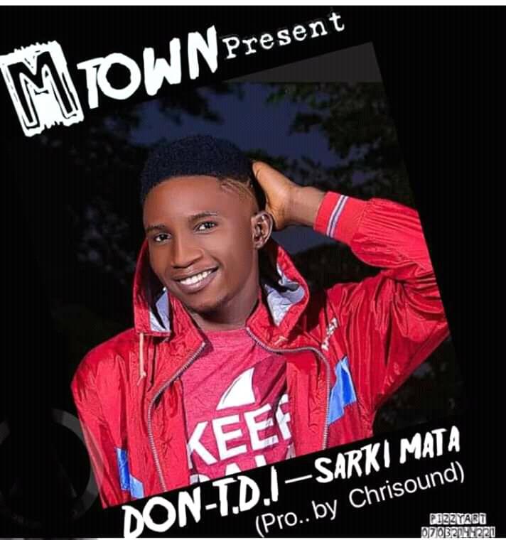 [Music] Don T.D.I - Sarkin Mata (prod. Chrisound) #Arewapublisize