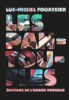 Luc-Michel Fouassier  Les pantoufles Ed. L'arbre vengeur