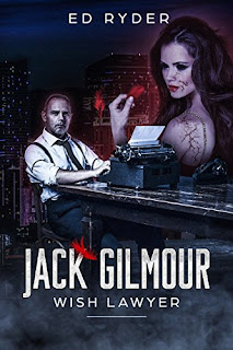 Jack Gilmour: Wish Lawyer, an urban fantasy noir adventure book promotion sites Ed Ryder