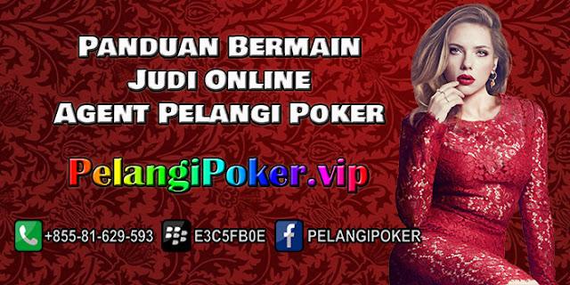 Panduan-Bermain-Judi-Online-Agent-Pelangi-Poker