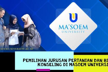 Pemilihan Jurusan Pertanian dan Bimbingan Konseling di Masoem University