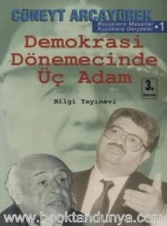 Cüneyt Arcayürek - Büyüklere Masallar 1 Demokrasi Dönemecinde Üç Adam