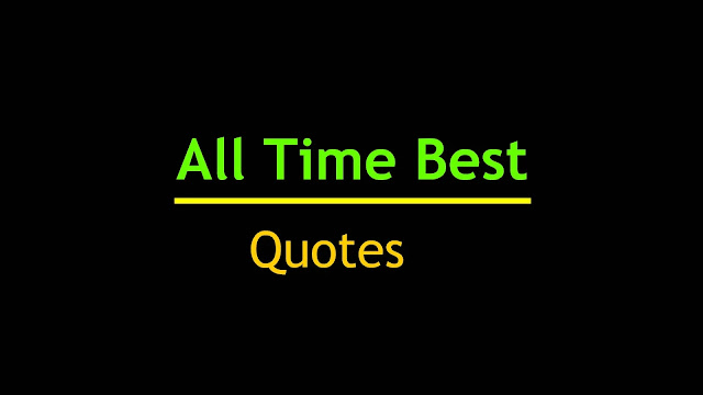 All time best Quotes
