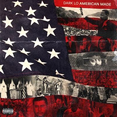 Dark Lo - American Made (2019) - Album Download, Itunes Cover, Official Cover, Album CD Cover Art, Tracklist, 320KBPS, Zip album