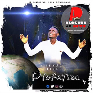 Irmão Fidel - Profetiza (Gospel) [Download]