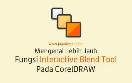 Mengenal Lebih Jauh Fungsi Blend Tools Pada CorelDRAW