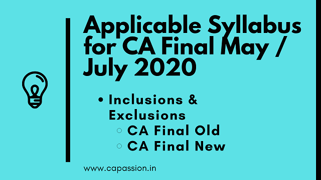 Applicable Syllabus for May / July-Aug 2020 Exams