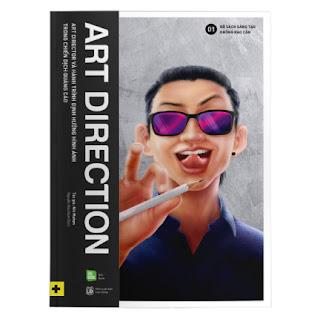 ART DIRECTION - Art Director Và Hành Trình Định Hướng Hình Ảnh Trong Chiến Dịch Quảng Cáo ebook PDF EPUB AWZ3 PRC MOBI