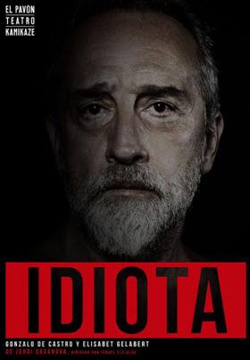 Idiota, de Israel Elejalde, en el Teatro El Pavón Kamikaze