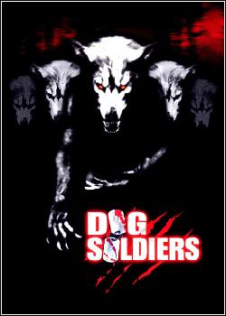 Dog Soldiers - Cães de Caça