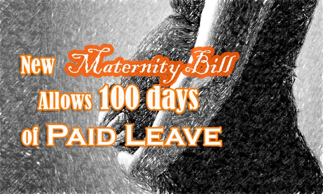 New Maternity Bill Allows 100 days of Paid Leave