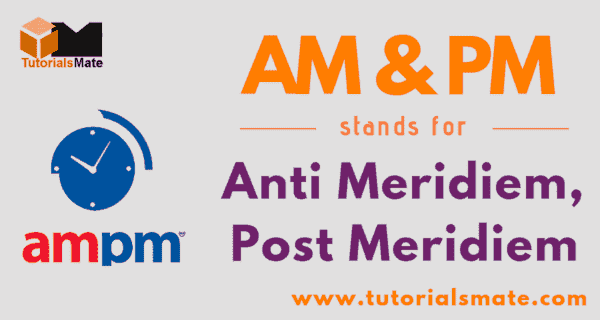 AM and PM Full Form