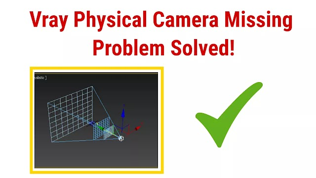 Vray Physical Camera Missing Problem Solved