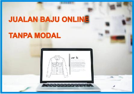 Cara Jualan Baju Online Tanpa Modal Cocok untuk Kaum Rebahan