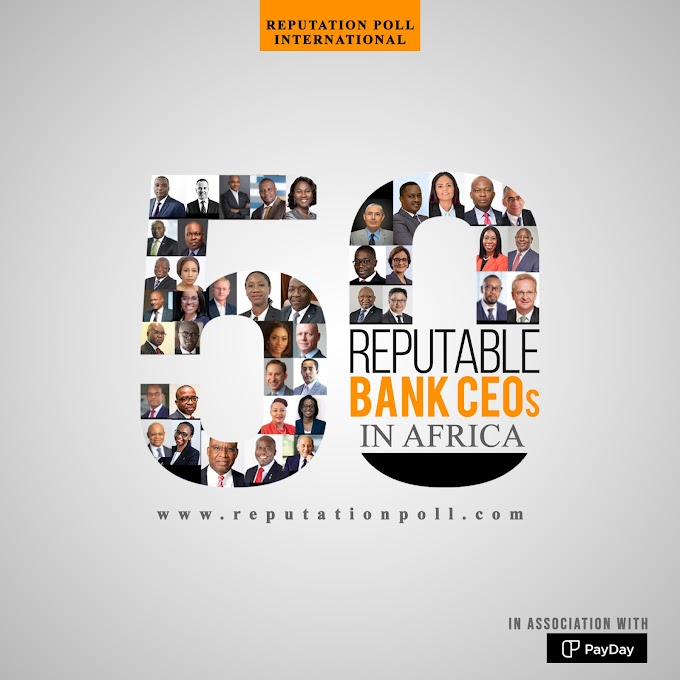 50 Most Reputable Bank CEOs in Africa Announced
