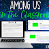 Among Us in the Classroom FREEBIE