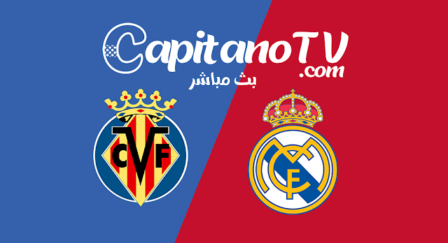 بث مباشر,يلا شوت,ريال مدريد,مشاهدة مباراة ريال مدريد,بث مباشر ريال مدريد و فياريال, الدوري الاسباني,