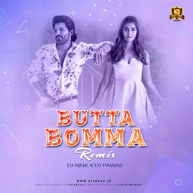 Butta Bomma Remix – DJ Rink & DJ Pawas