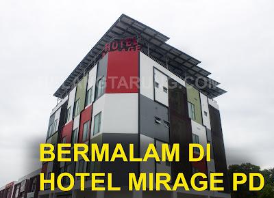 Bermalam Di Hotel Mirage PD