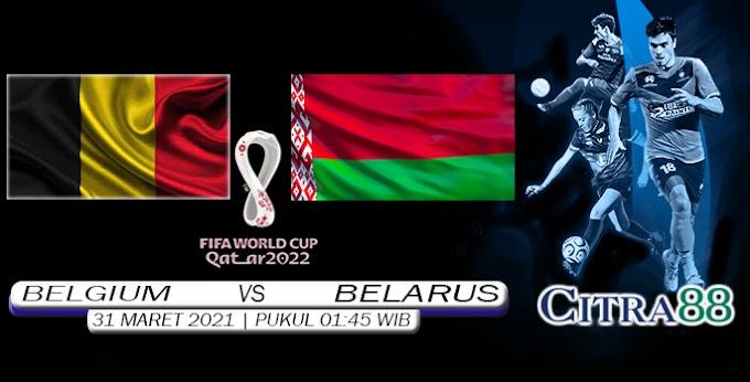PREDIKSI BELGIUM VS BELARUS 31 MARET 2021