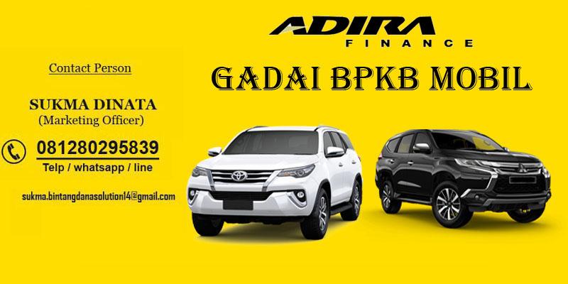 Gadai BPKB Mobil Cepat Cair Bunga Rendah Adira Finance ...