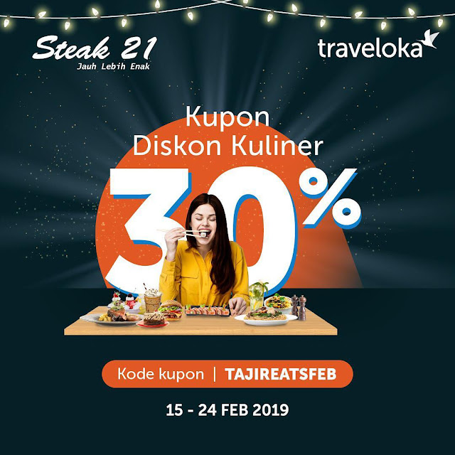 #Steak21 - #Promo Diskon 30% Pakai Kupon Traveloka (s.d 24 Februari 2019)