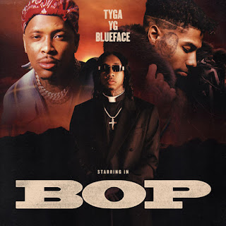 Stream New Song Tyga Feat Bluceface and YG 'Bop' - Listen
