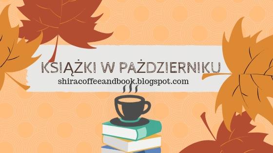 Książki, które chcę przeczytać w październiku