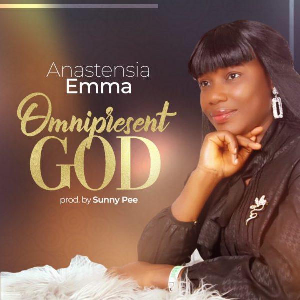 Download Music    Anastensia Emma – Omnipresent God