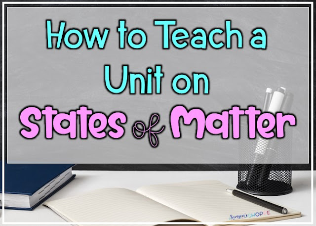 Learn how to teach your grade 4, 5, 6, and 7 students a hands on, engaging unit on phases of matter