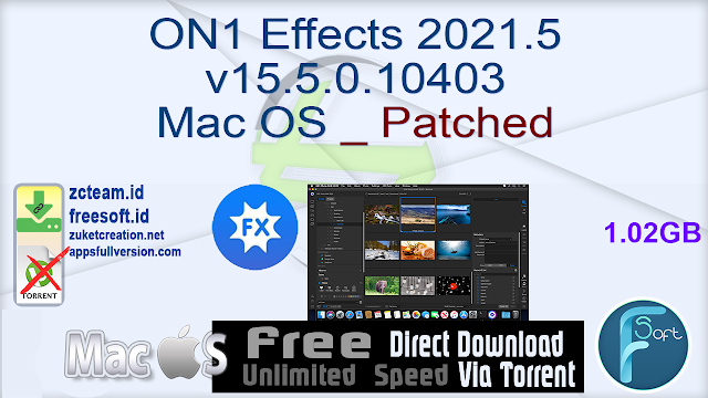 ON1 Effects 2021.5 v15.5.0.10403 Mac OS _ Patched_ ZcTeam.id