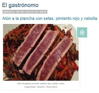 Recetas TOP10 de el gastrónomo - febrero 2016 - ÁlvaroGP - Álvaro García - Receta Atún a la plancha con setas, pimiento rojo y cebolla