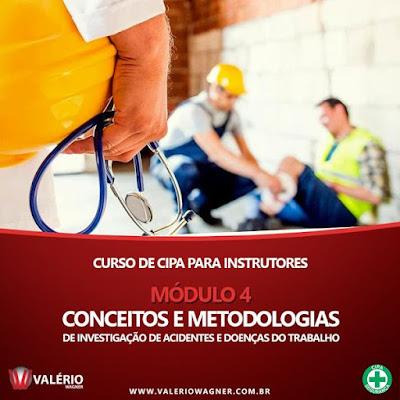 Curso Online de CIPA para Instrutores - Módulo 4 - Conceitos e Metodologias de Investigação de Acidentes e Doenças do Trabalho.
