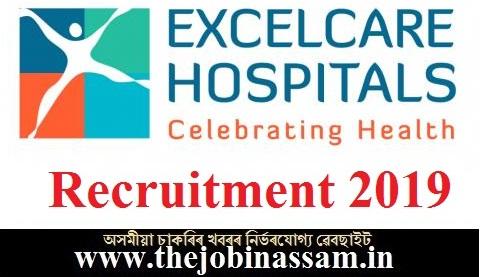 Excelcare Hospitals Guwahati Recruitment 2019