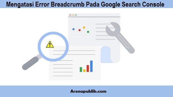 Mengatasi Error Breadcrumb Pada Google Search Console