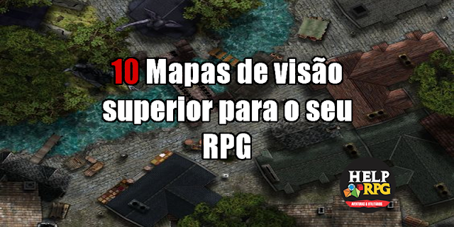 10 Mapas de visão superior para o seu RPG